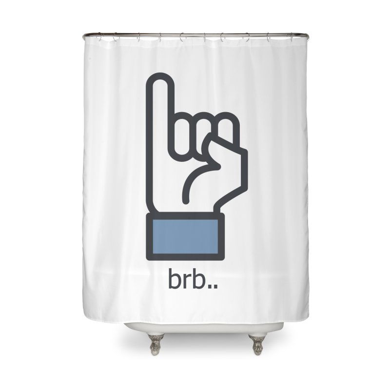 brb.. Home Shower Curtain by paagal's Artist Shop