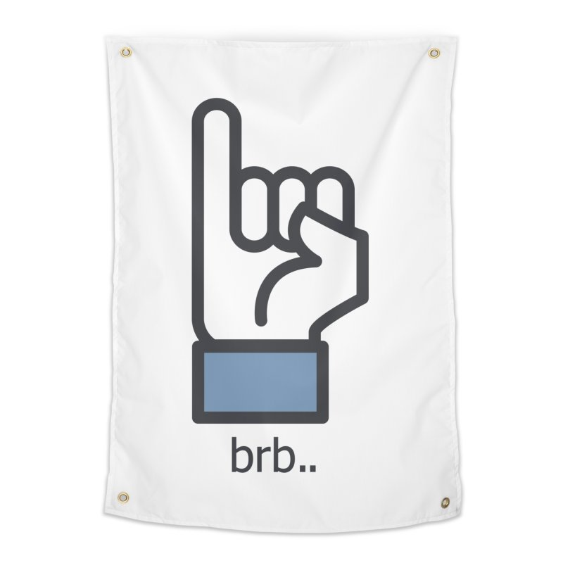 brb.. Home Tapestry by paagal's Artist Shop