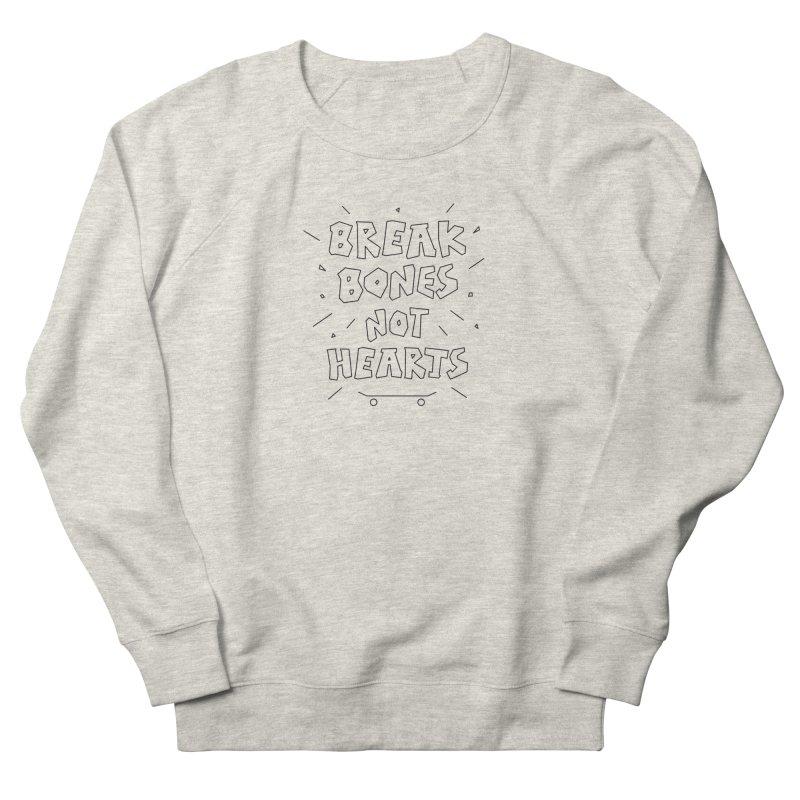 BREAK BONES, NOT HEARTS Men's French Terry Sweatshirt by paagal's Artist Shop