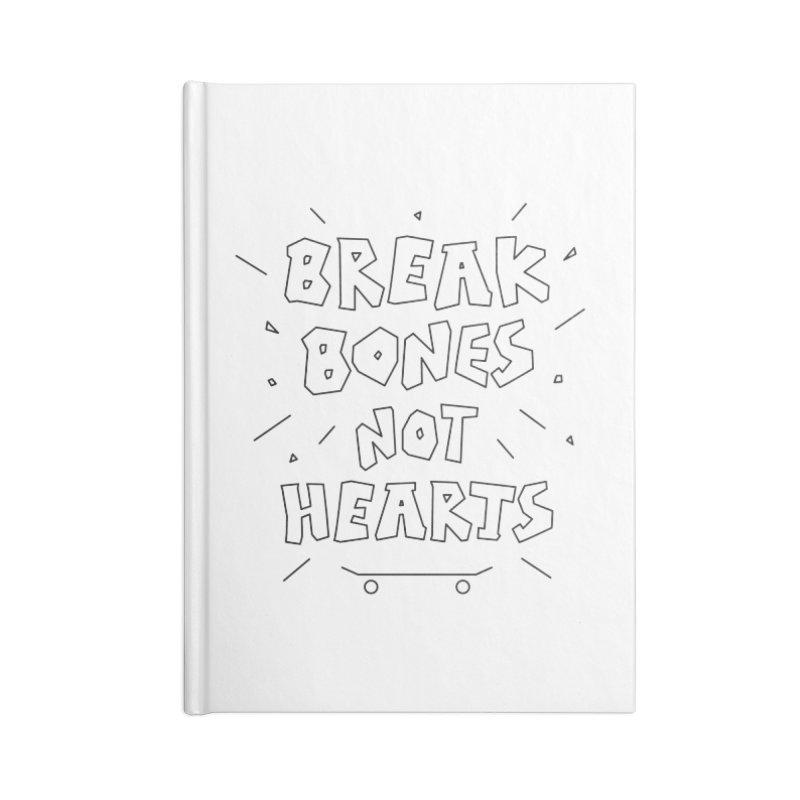 BREAK BONES, NOT HEARTS Accessories Blank Journal Notebook by paagal's Artist Shop