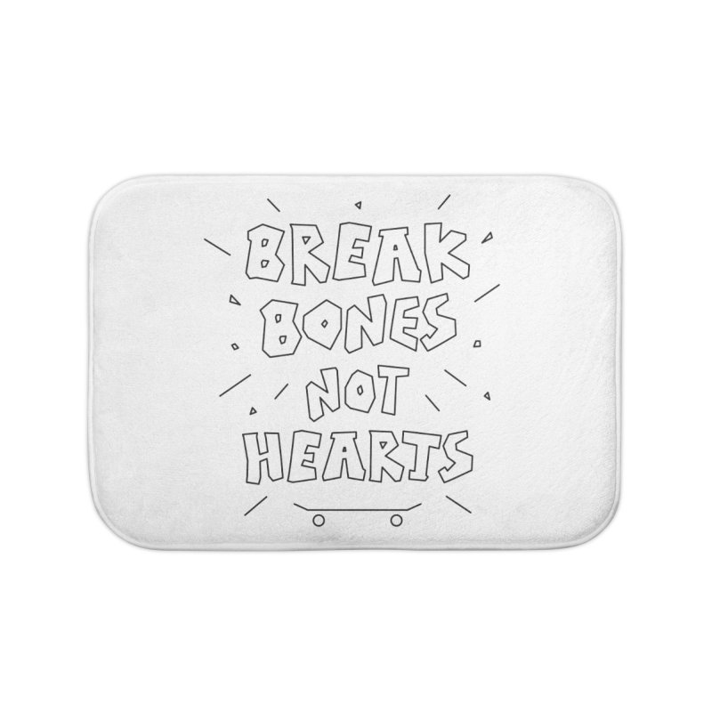BREAK BONES, NOT HEARTS Home Bath Mat by paagal's Artist Shop