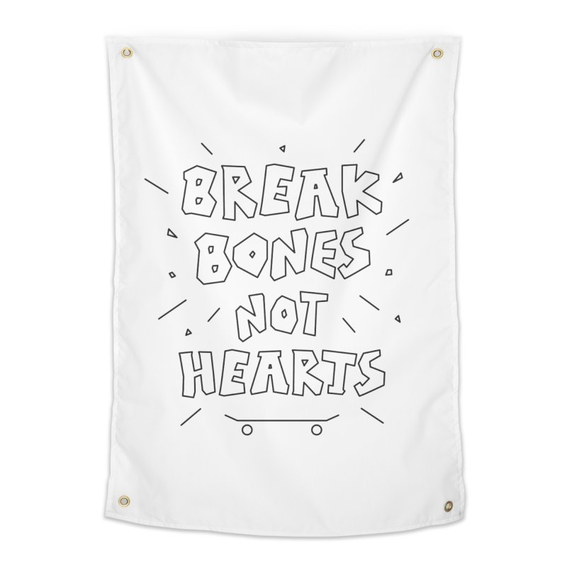 BREAK BONES, NOT HEARTS Home Tapestry by paagal's Artist Shop