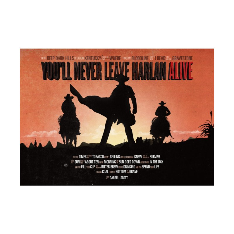 You'll never leave Harlan Alive   by Pablo Zarate Inc. on Threadless