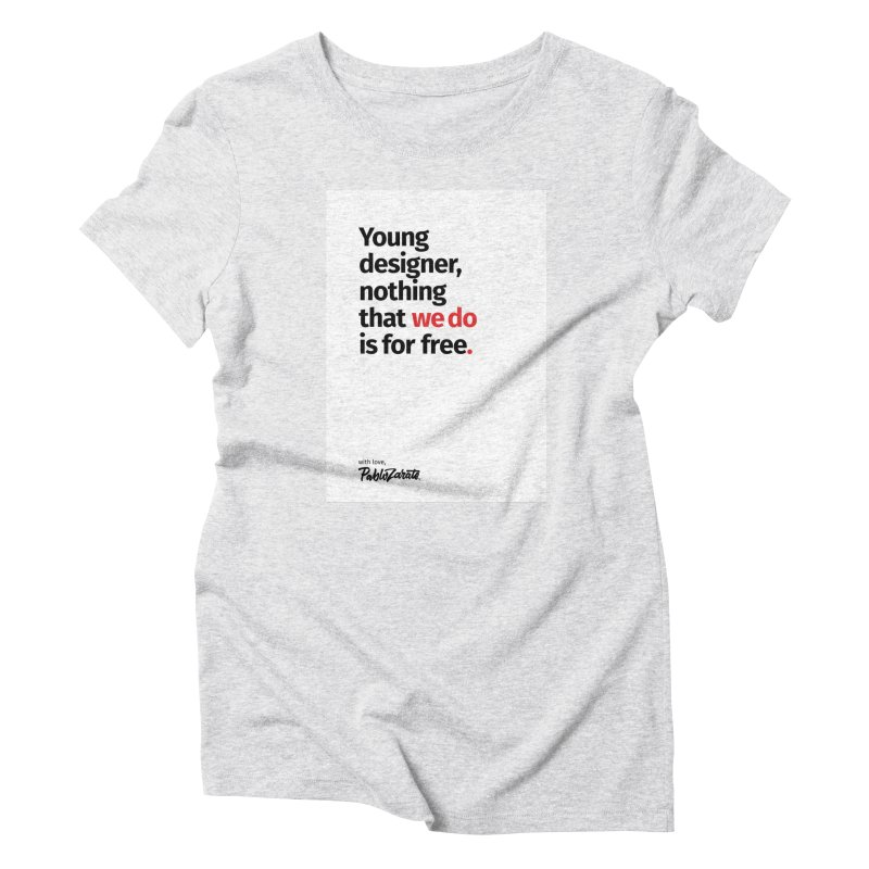 Young Designer #08 Women's Triblend T-Shirt by Pablo Zarate Inc. on Threadless