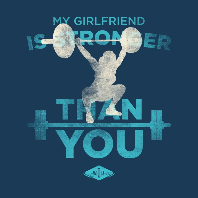 My girlfriend is stronger than you Men's T-Shirt by pacografico's Artist Shop
