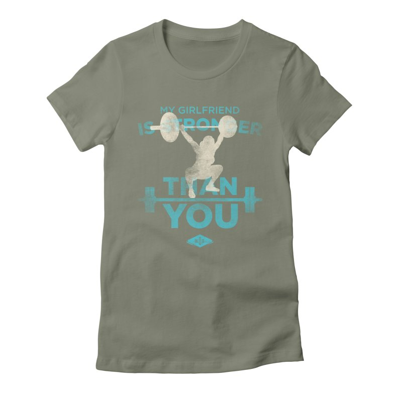 My girlfriend is stronger than you Women's Fitted T-Shirt by pacografico's Artist Shop