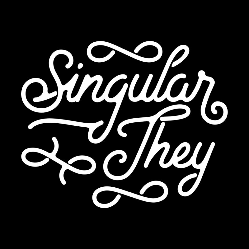 Singular They None  by Paddy Ribeiro
