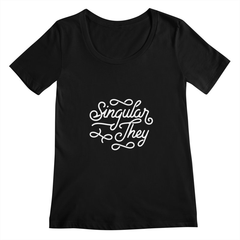 Singular They Women's Scoopneck by Paddy Ribeiro