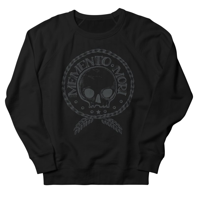 Remember that you must die. Women's Sweatshirt by pagata's Artist Shop