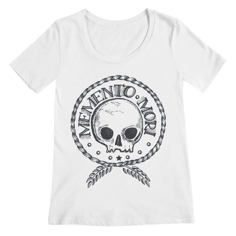 Remember that you must die. Women's Scoopneck by PAgata's Artist Shop