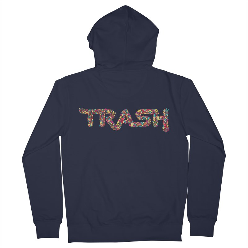Not all trash are dirty. Men's Zip-Up Hoody by PAgata's Artist Shop