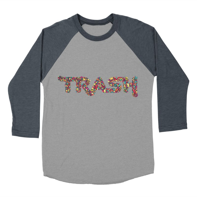 Not all trash are dirty. Women's Baseball Triblend T-Shirt by pagata's Artist Shop