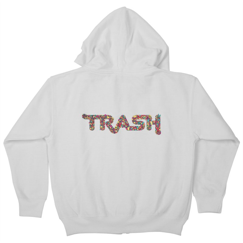 Not all trash are dirty. Kids Zip-Up Hoody by pagata's Artist Shop