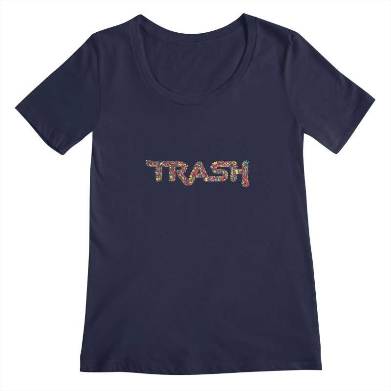 Not all trash are dirty. Women's Scoopneck by pagata's Artist Shop