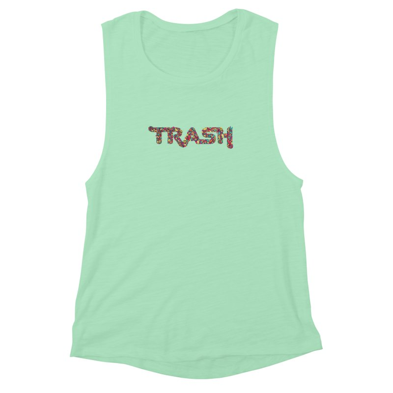 Not all trash are dirty. Women's Muscle Tank by pagata's Artist Shop