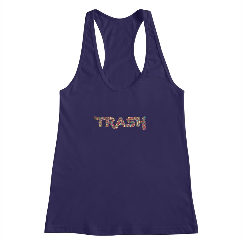 Not all trash are dirty. Women's Racerback Tank by pagata's Artist Shop