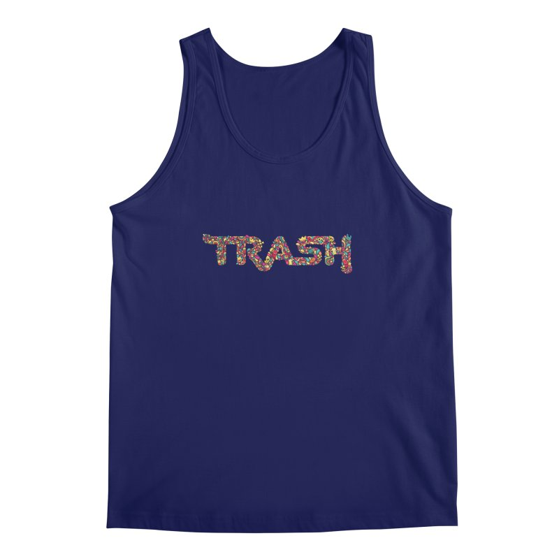 Not all trash are dirty. Men's Tank by pagata's Artist Shop