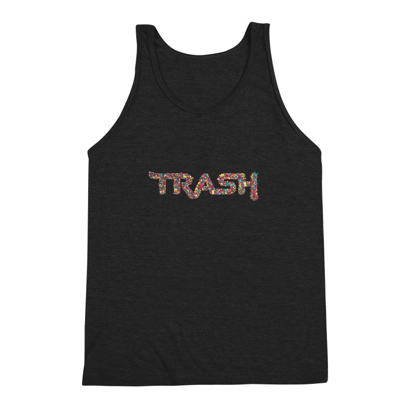 Not all trash are dirty. Men's Triblend Tank by pagata's Artist Shop