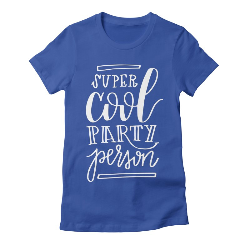 Gilmore Girls Super Cool Party Person Women's Fitted T-Shirt by paigefirnbergdesign's Artist Shop