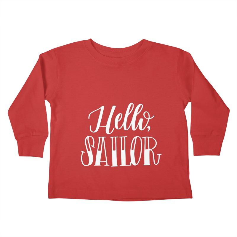 Hello Sailor Kids Toddler Longsleeve T-Shirt by paigefirnbergdesign's Artist Shop