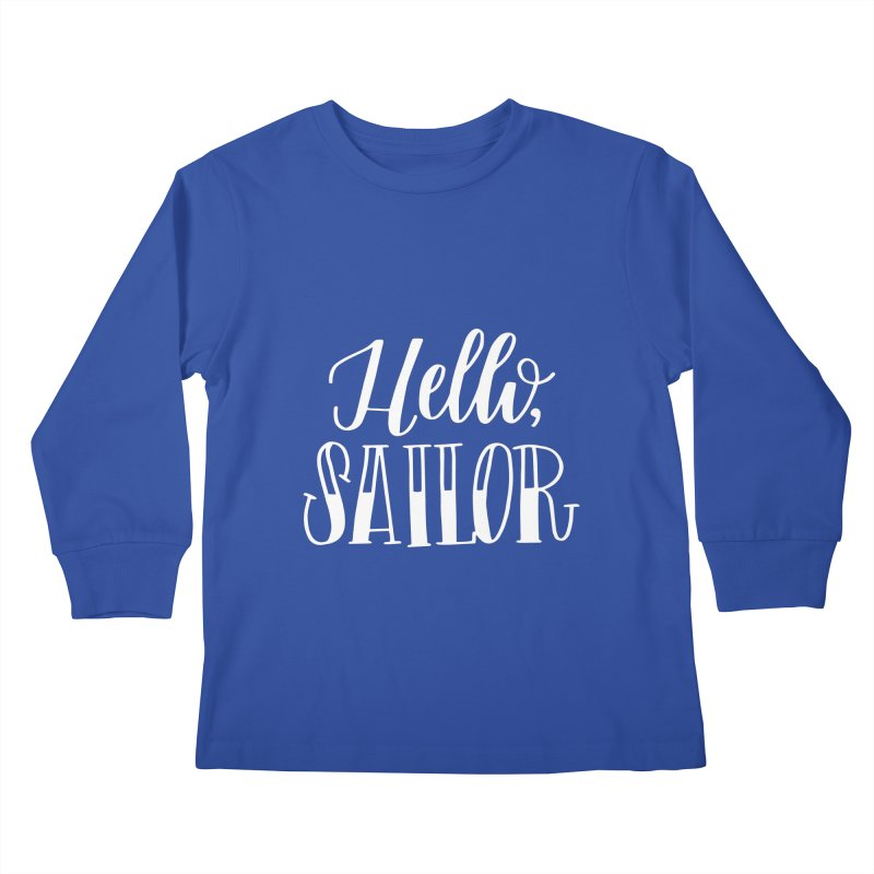 Hello Sailor Kids Longsleeve T-Shirt by paigefirnbergdesign's Artist Shop