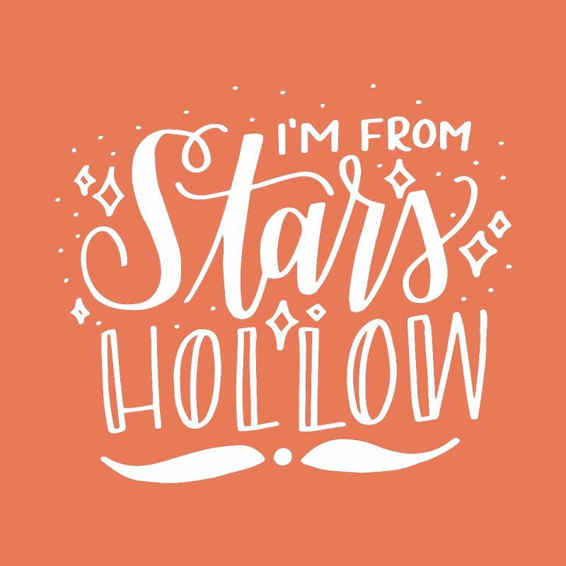 I'm From Stars Hollow by paigefirnbergdesign's Artist Shop