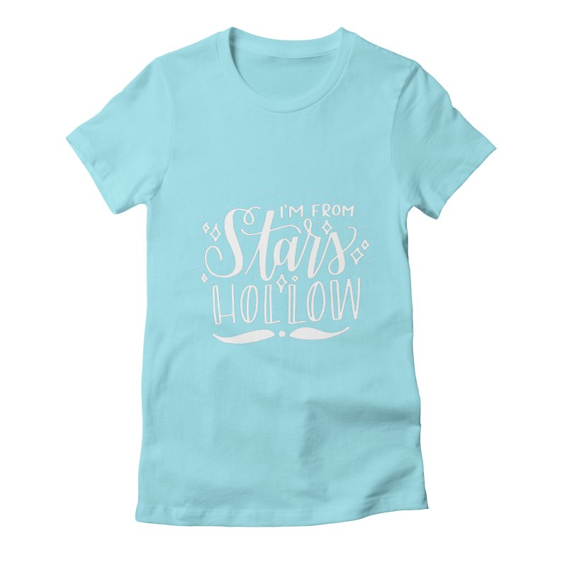 I'm From Stars Hollow Women's Fitted T-Shirt by paigefirnbergdesign's Artist Shop