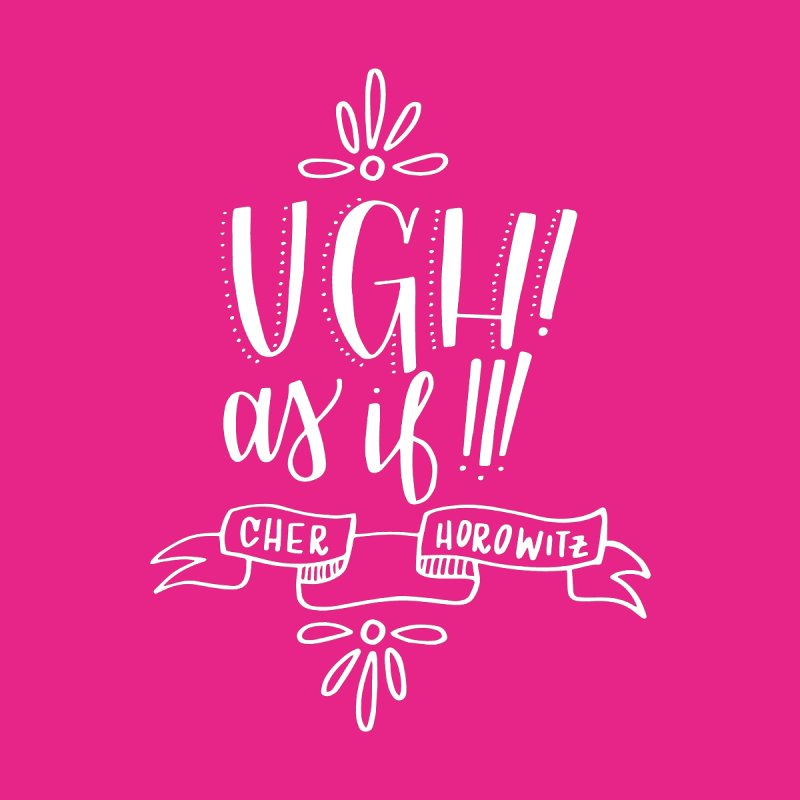 Ugh, as if! by paigefirnbergdesign's Artist Shop