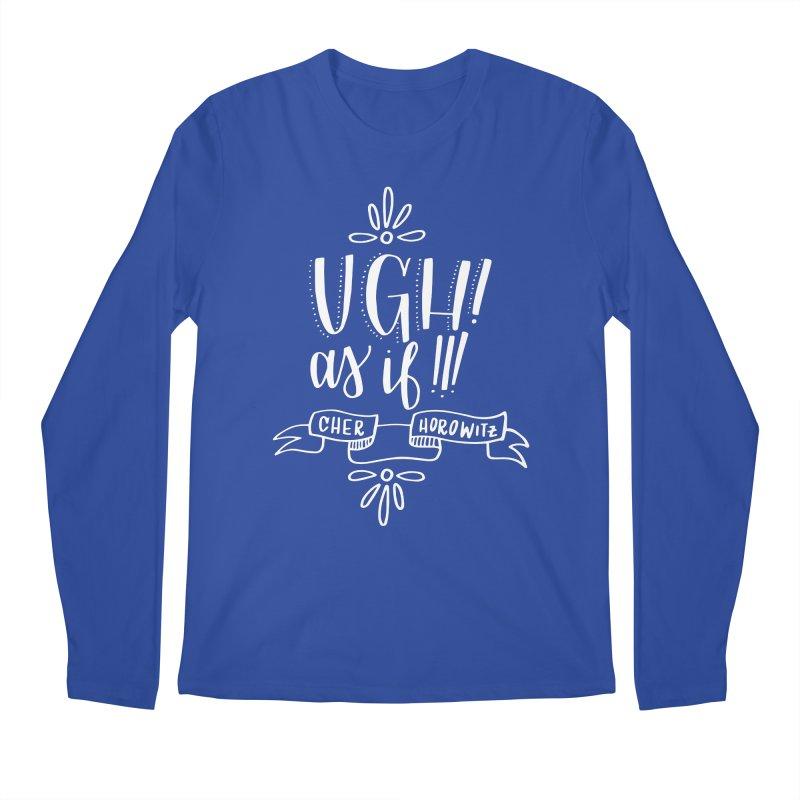 Ugh, as if! Men's Regular Longsleeve T-Shirt by paigefirnbergdesign's Artist Shop