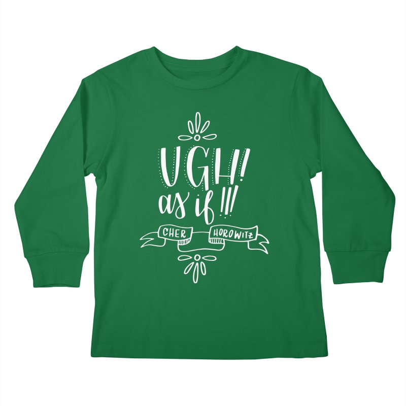 Ugh, as if! Kids Longsleeve T-Shirt by paigefirnbergdesign's Artist Shop