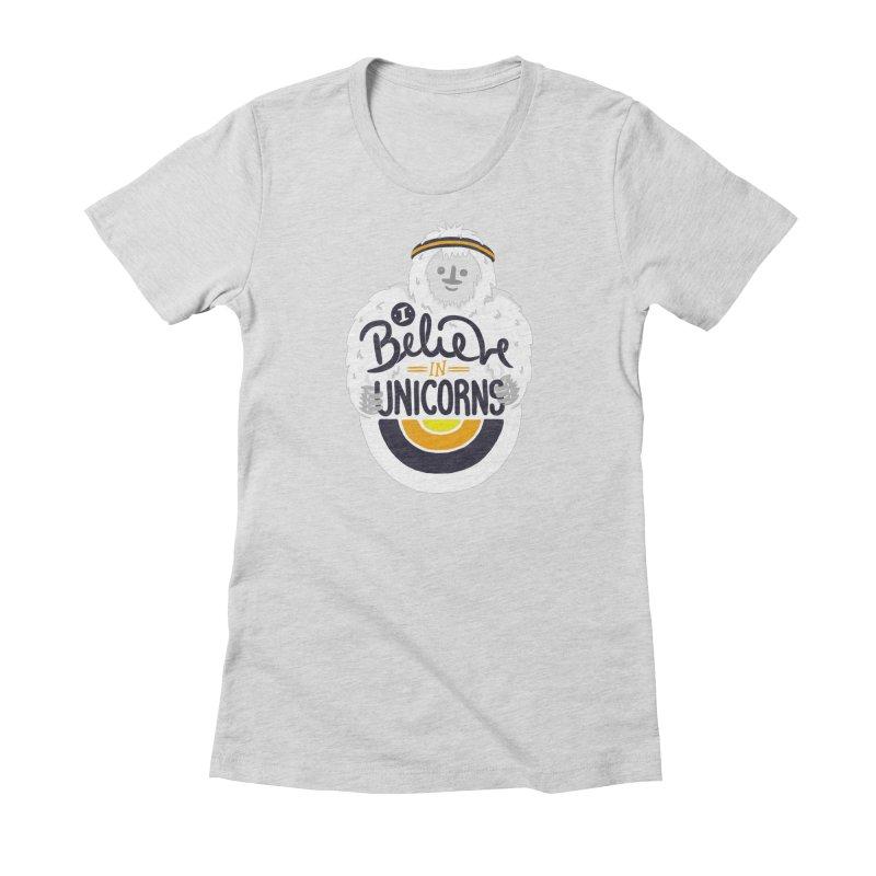 I Believe in Unicorns Women's T-Shirt by Palitosci