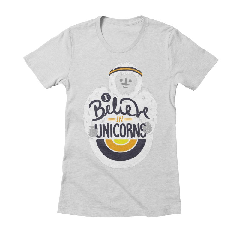 I Believe in Unicorns Women's Fitted T-Shirt by Palitosci