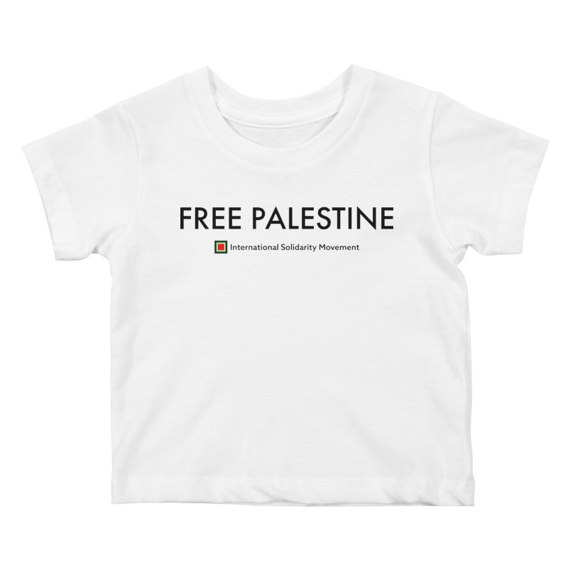 FREE PALESTINE - Black Kids Baby T-Shirt by International Solidarity Movement