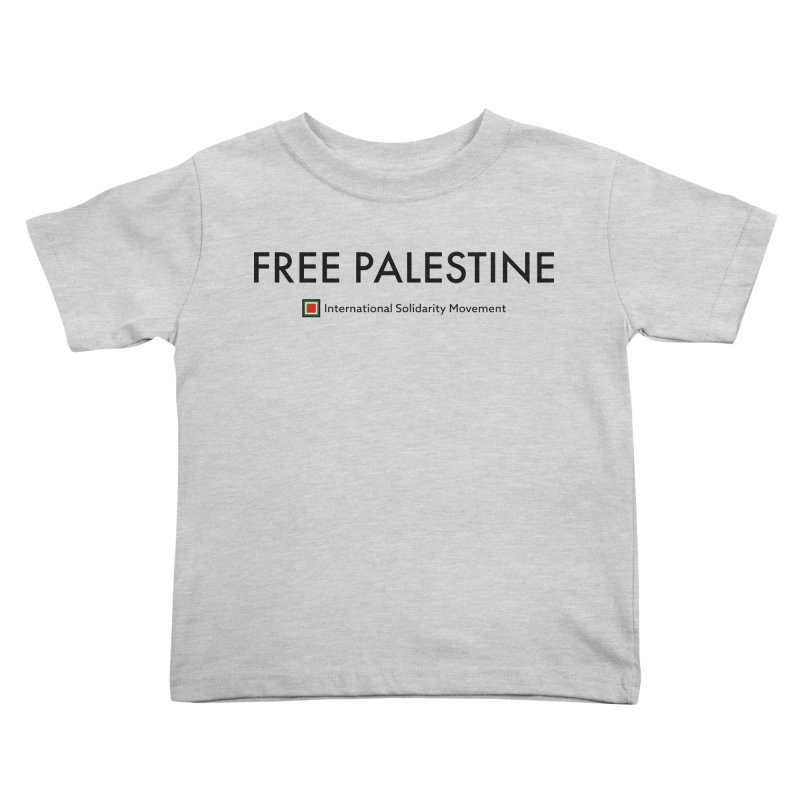 FREE PALESTINE - Black Kids Toddler T-Shirt by International Solidarity Movement