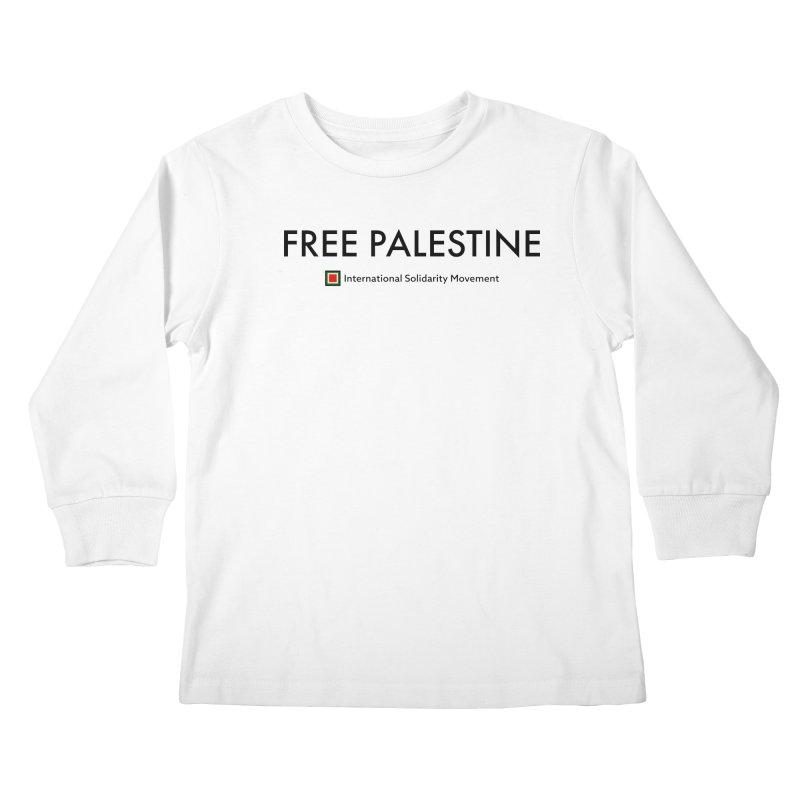 FREE PALESTINE - Black Kids Longsleeve T-Shirt by International Solidarity Movement