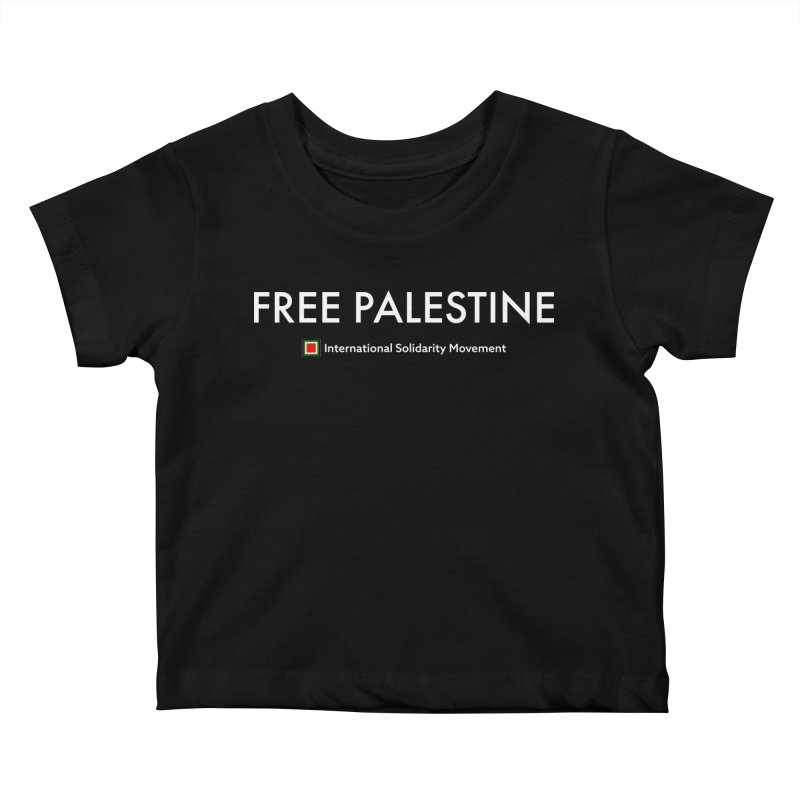 FREE PALESTINE - White Kids Baby T-Shirt by International Solidarity Movement