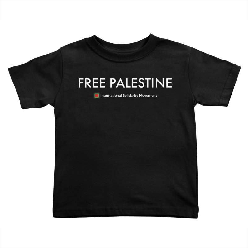 FREE PALESTINE - White Kids Toddler T-Shirt by International Solidarity Movement