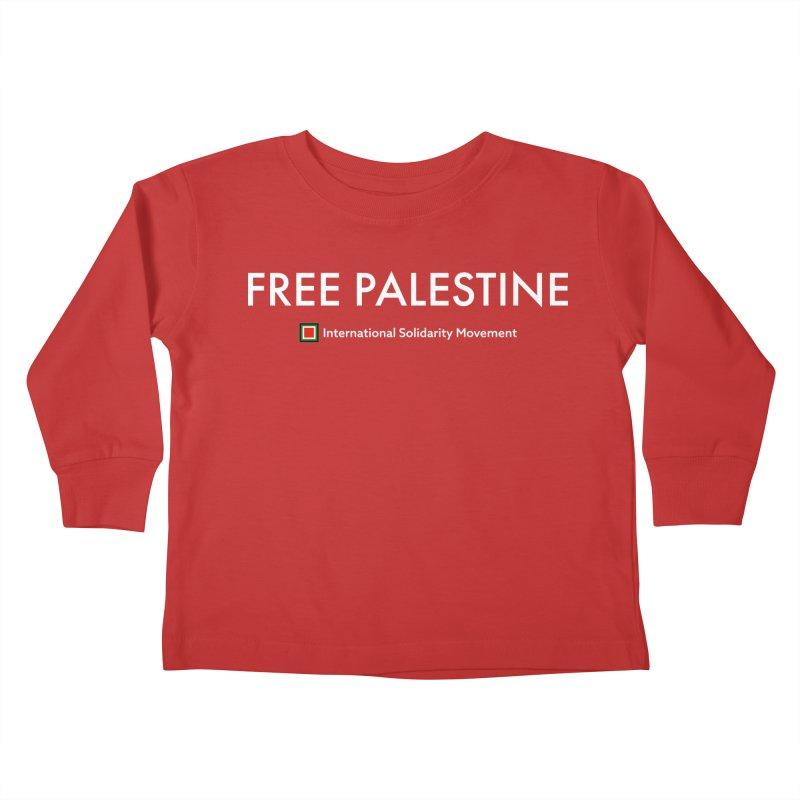FREE PALESTINE - White Kids Toddler Longsleeve T-Shirt by International Solidarity Movement