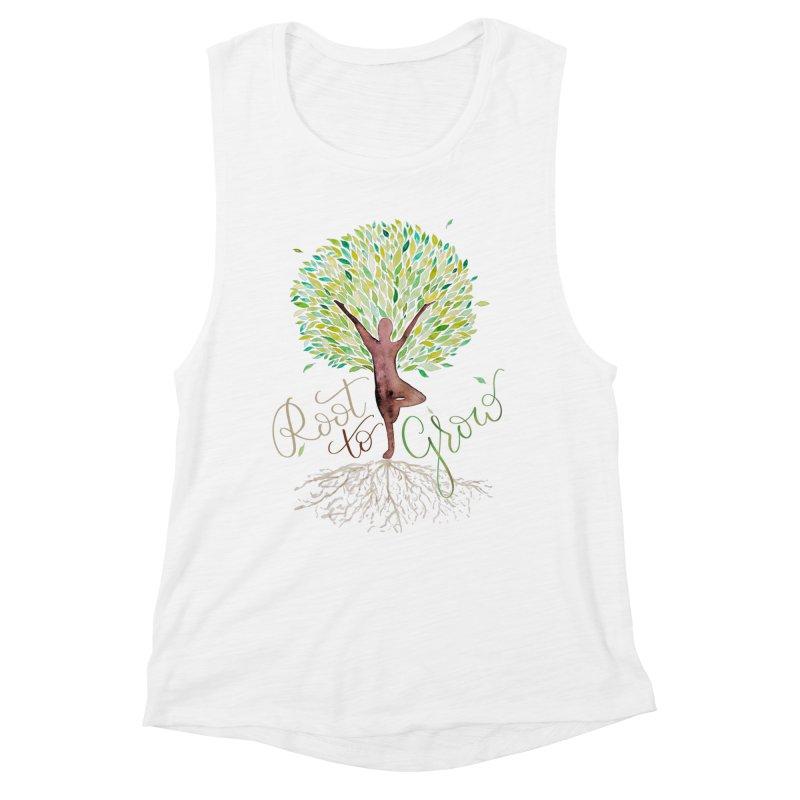 Root to Grow Women's Muscle Tank by Panda Grove Studio's Artist Shop