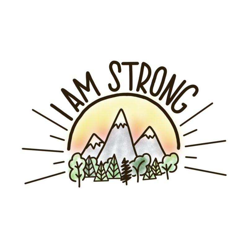 I am Strong by Panda Grove Studio's Artist Shop