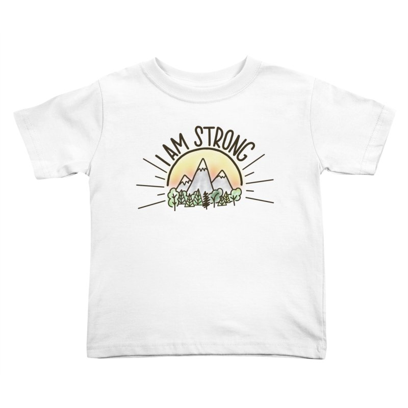 I am Strong Kids Toddler T-Shirt by Panda Grove Studio's Artist Shop