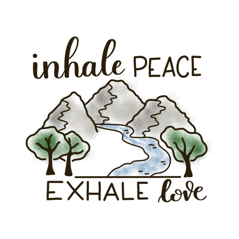 Inhale Peace Exhale Love by Panda Grove Studio's Artist Shop