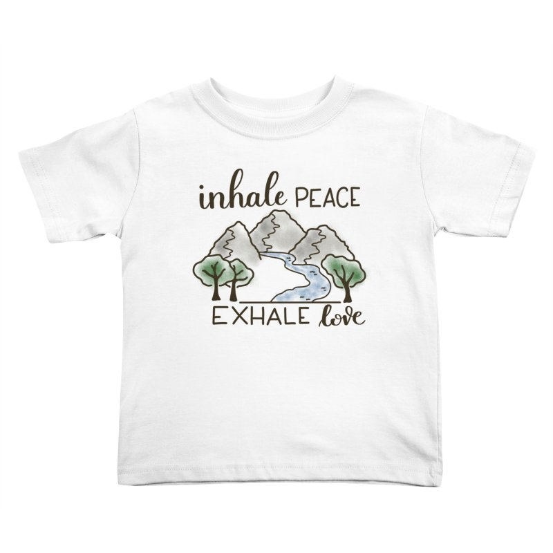 Inhale Peace Exhale Love Kids Toddler T-Shirt by Panda Grove Studio's Artist Shop