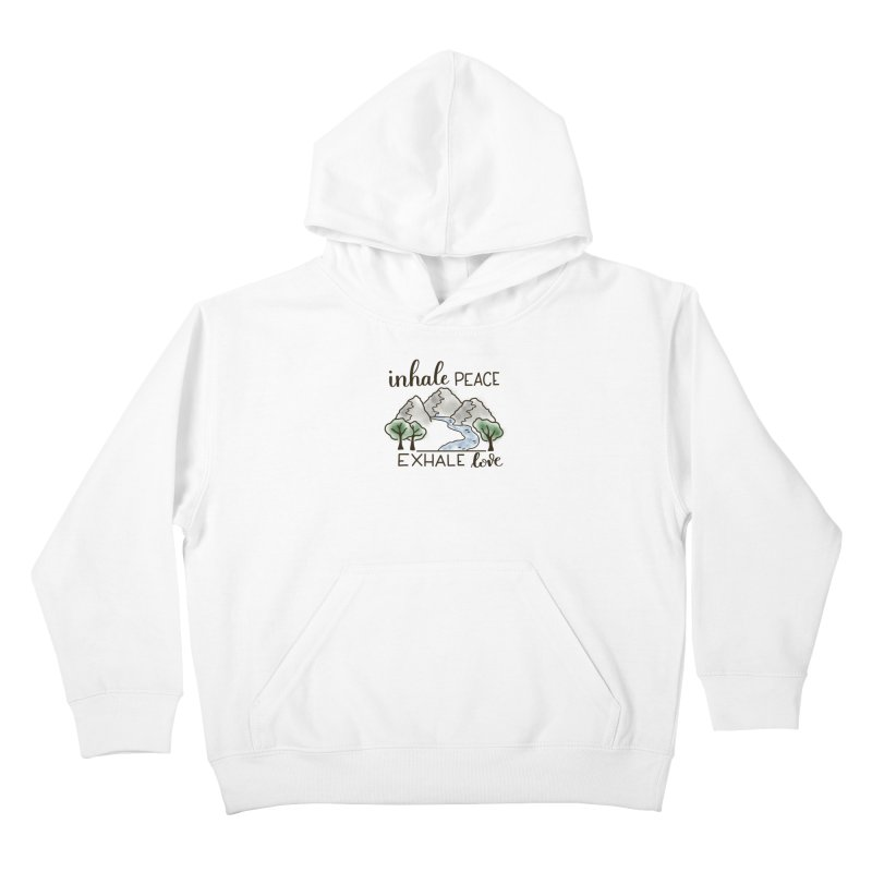 Inhale Peace Exhale Love Kids Pullover Hoody by Panda Grove Studio's Artist Shop