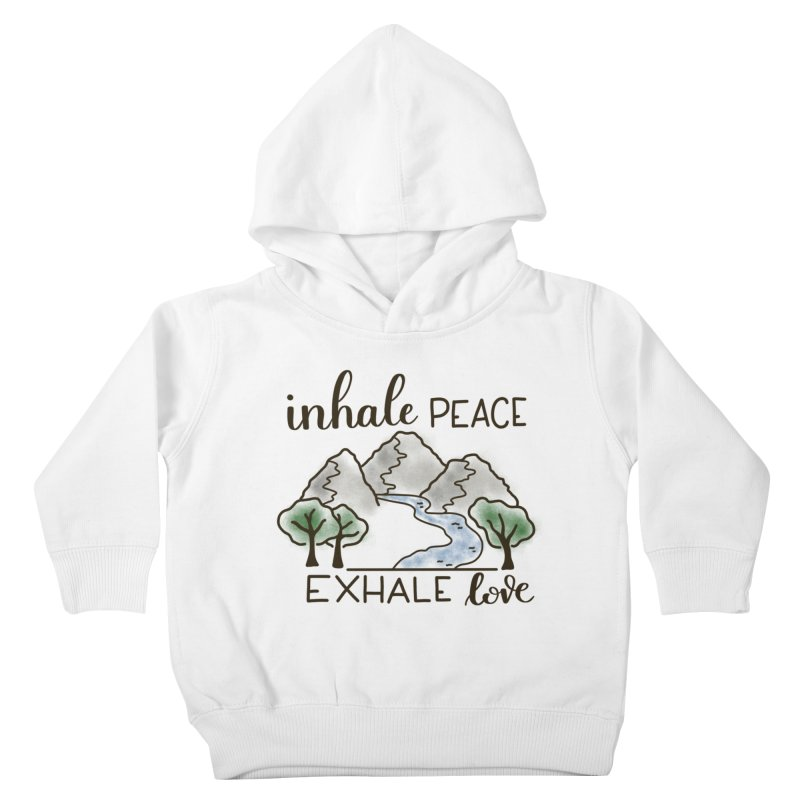 Inhale Peace Exhale Love Kids Toddler Pullover Hoody by Panda Grove Studio's Artist Shop