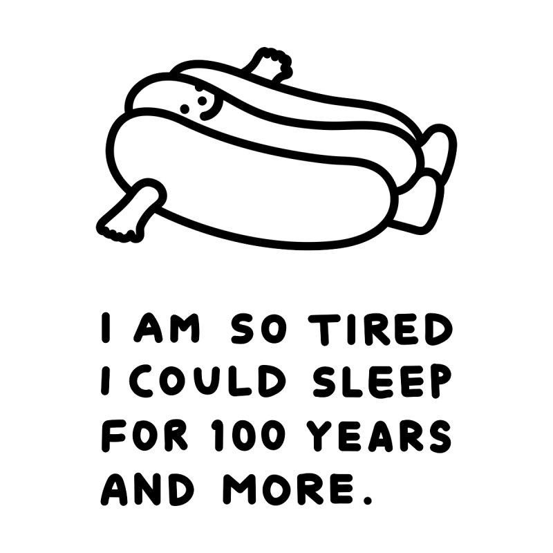 I am so tired I could sleep for 100 years and more. Accessories Mug by Debbie Tea