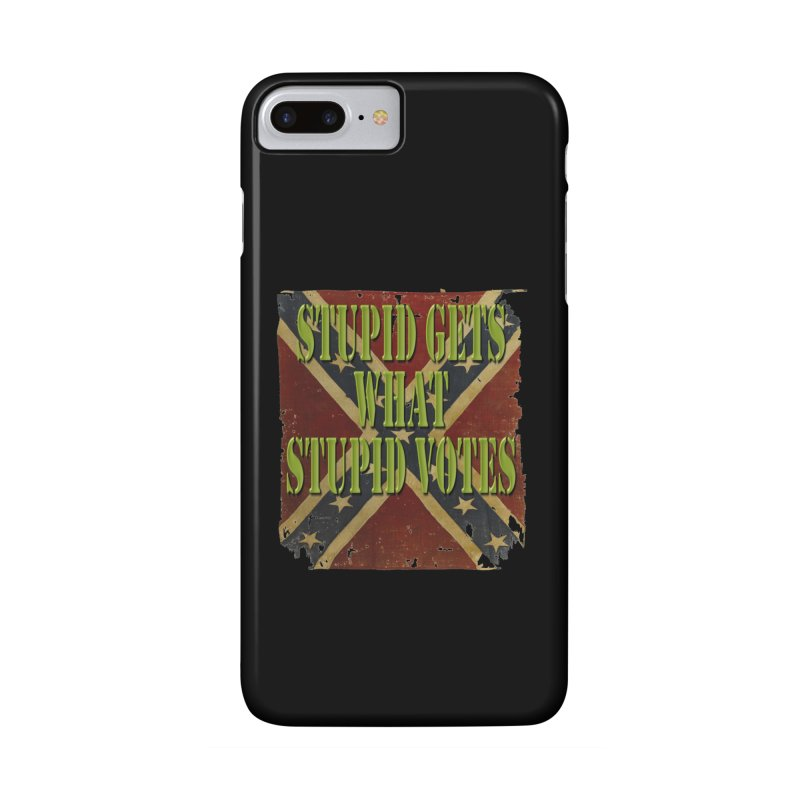 STUPID GETS..Confederate flag Accessories Phone Case by Paparaw's T-Shirt Design