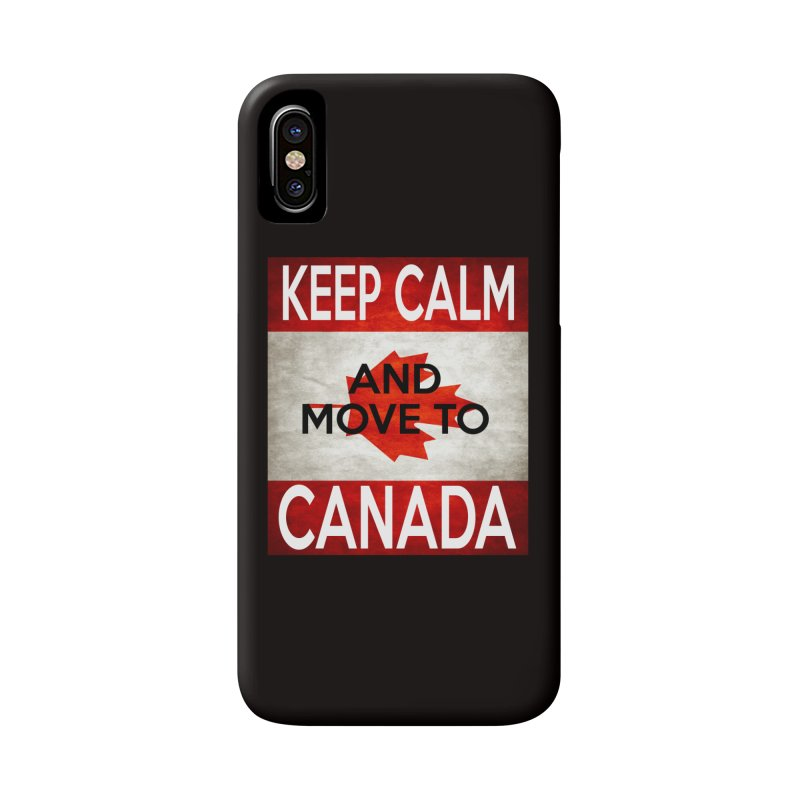 KEEP CALM- move to Canada Accessories Phone Case by Paparaw's T-Shirt Design