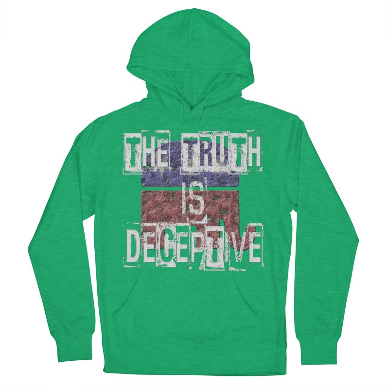 The Truth is Deceptive Women's Pullover Hoody by Paparaw's T-Shirt Design