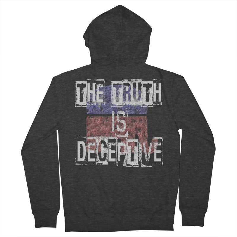 The Truth is Deceptive Women's Zip-Up Hoody by Paparaw's T-Shirt Design